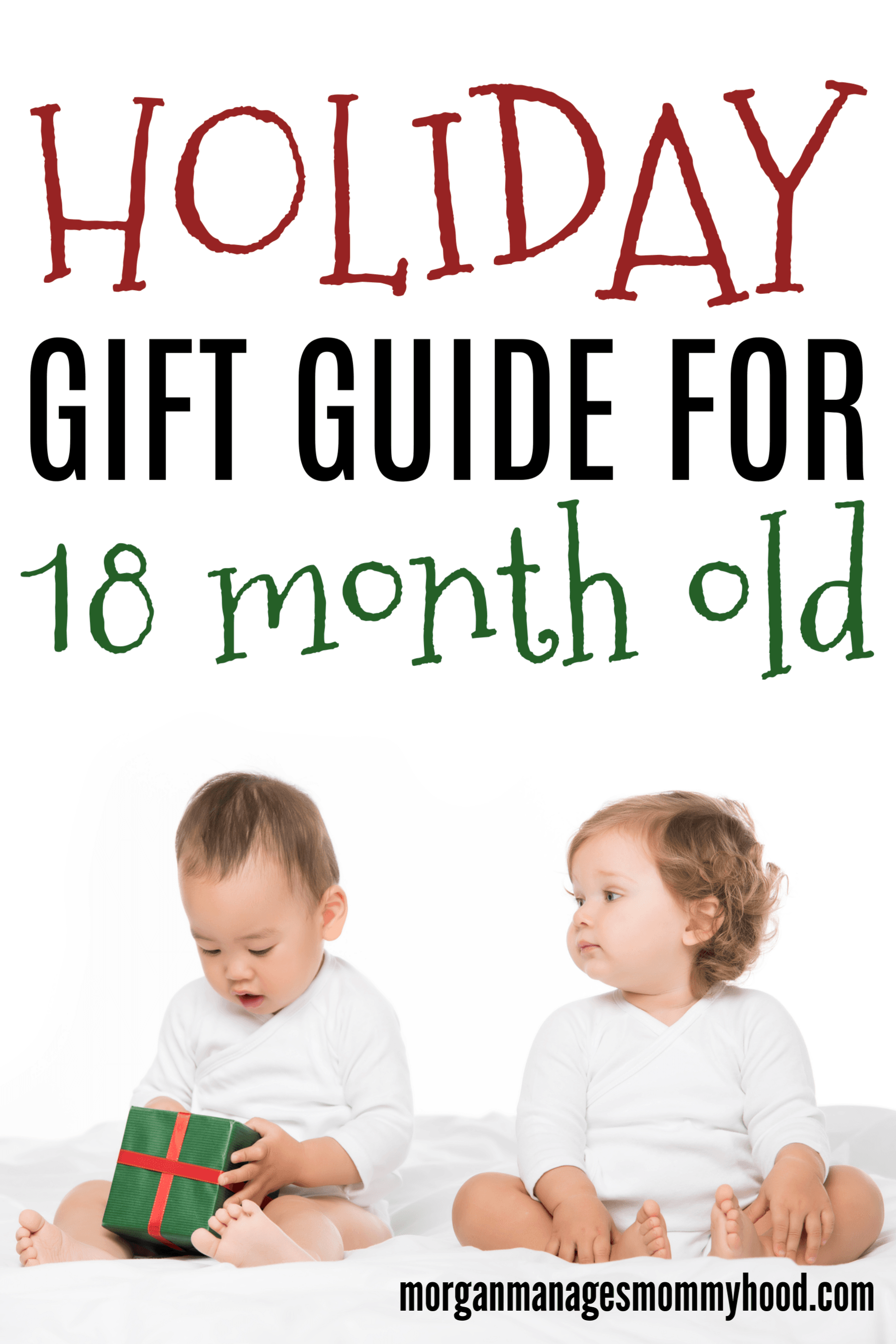 a pinable image for a holiday guide of gifts for 18 month old with 2 toddlers playing with christmas presents on a white background