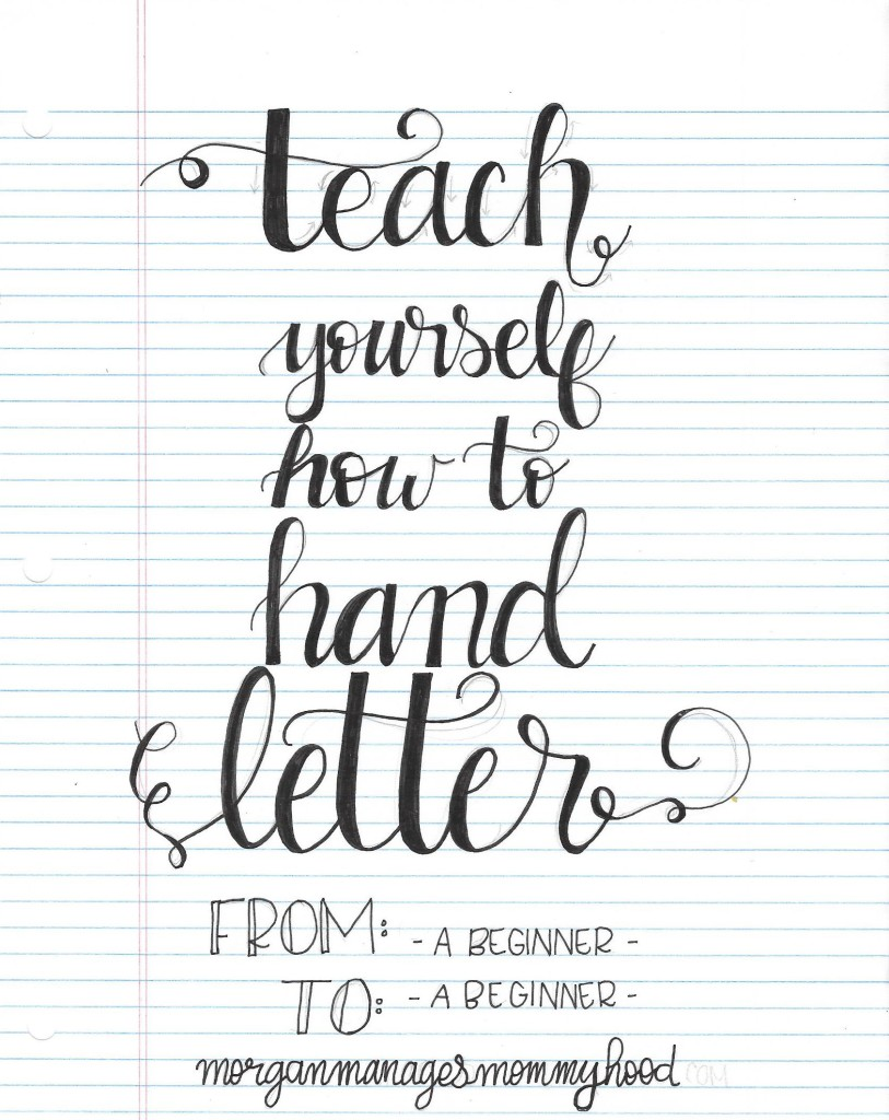 Teach yourself how to hand letter morgan manages mommyhood