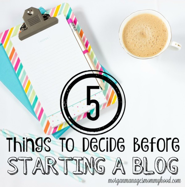 5 things to decide before starting a blog