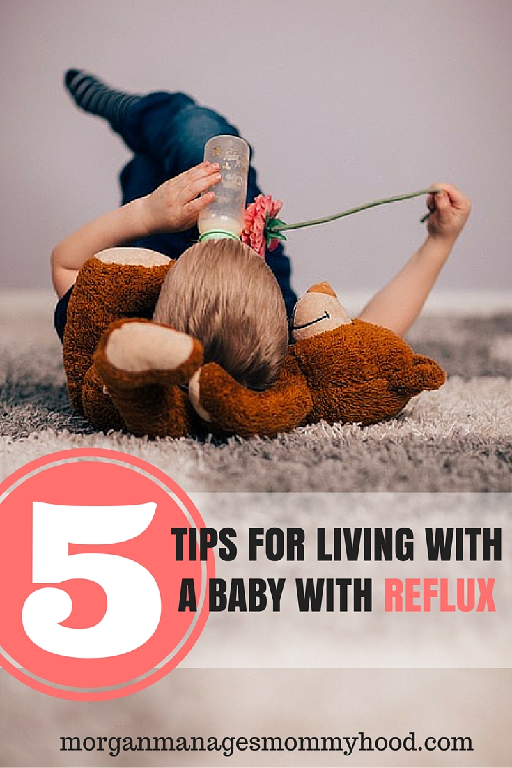 Having a baby with reflux can be messy and frustrating for all involved. Here are 5 tips for how to make it easier!