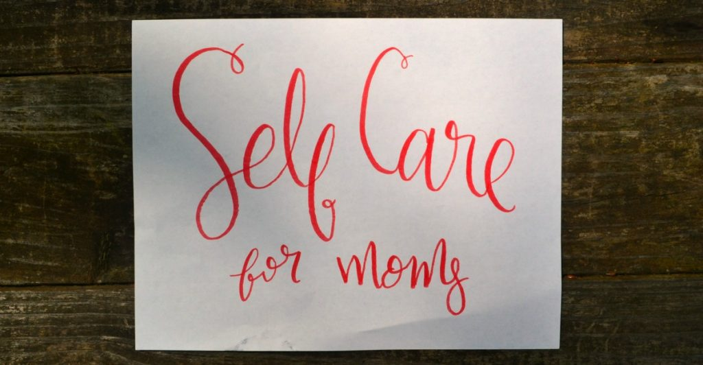 Self Care for moms with hand lettering