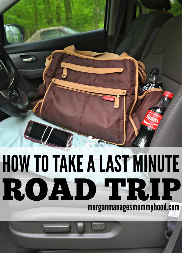 last minute road trip, spur of the moment road trip, take a road trip, easy road trip. travel, drive