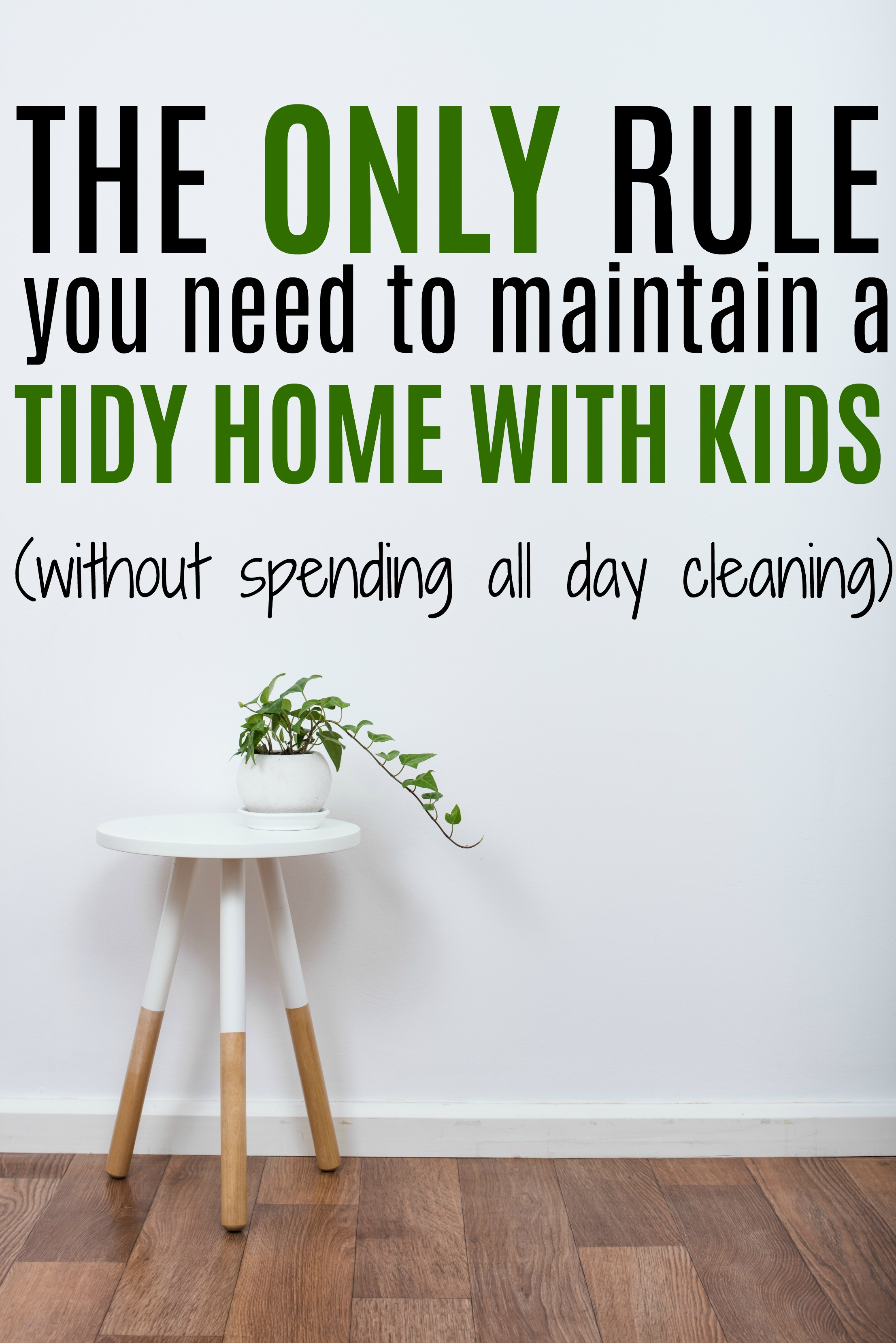 maintain a tidy home, kepe house tidy, clean house with kids, clutter free, homekeeping tips, cleaning tips