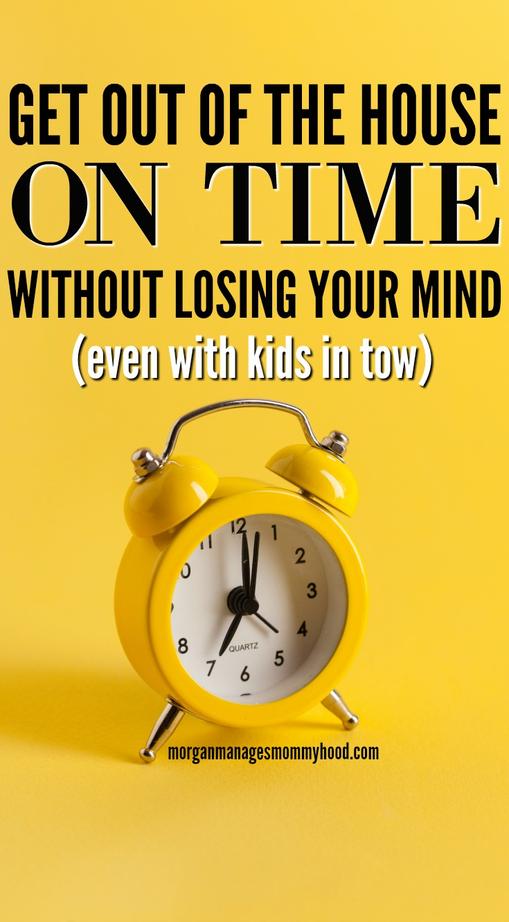 "a bright yellow background with a yellow alarm clock on the image with text overlay reading ""get out of the house on time without losing your mind even with kids in tow:"""