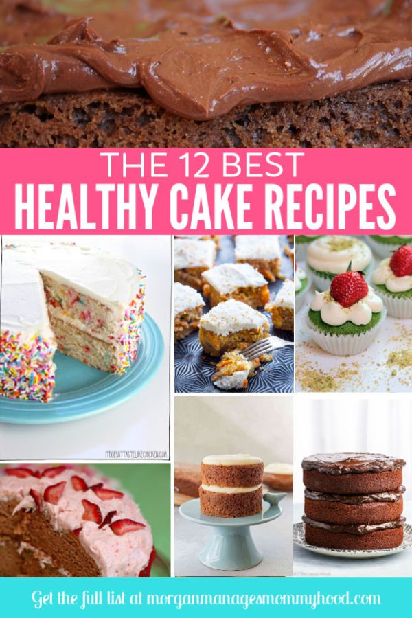 multiple images of healthy cake recipes with the words the 12 best healthy cake recipes in white over pink background