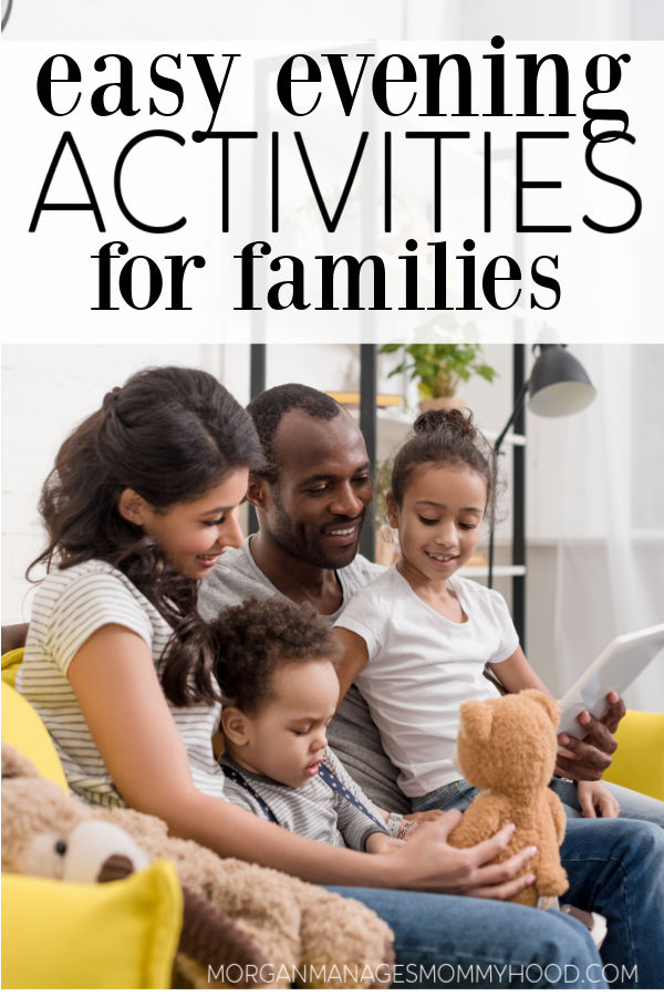 a family spending time together with text overlay reading easy evening activities for families