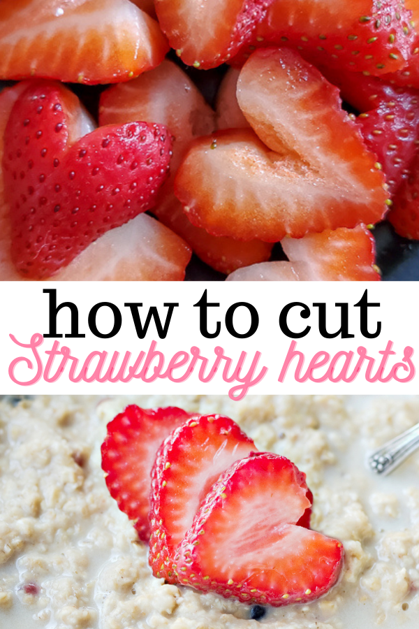a pinable image showing strawberry hearts in a pile and heart shaped strawberries in oatmeal