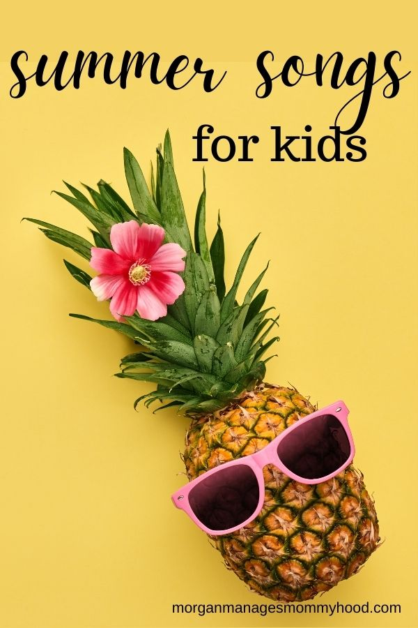a pineapple wearing pink sunglasses and a flower in it's leaves with text overlay reading summer songs for kids