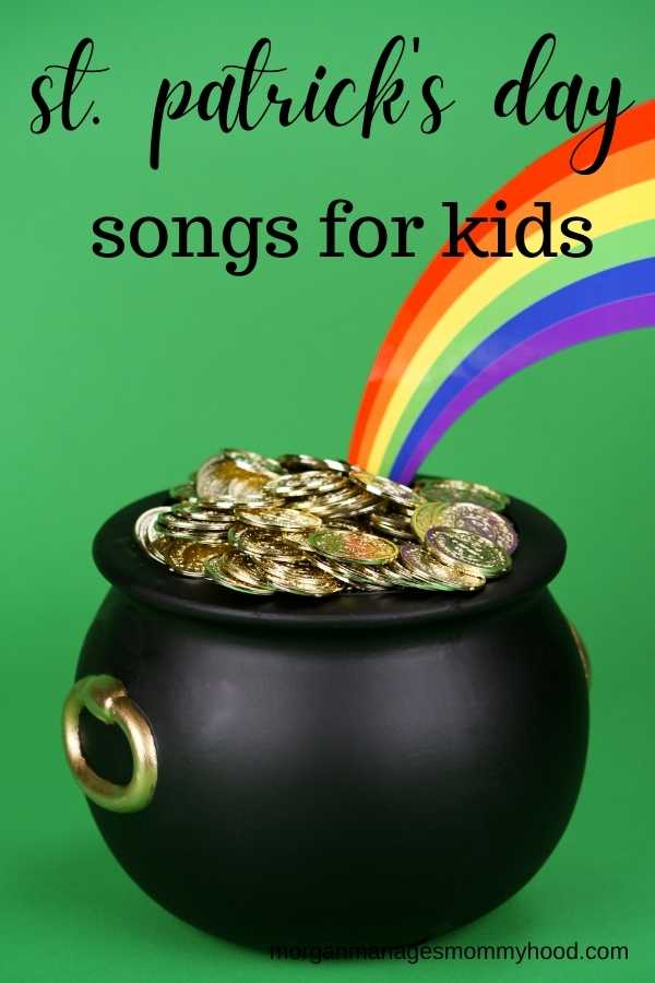 a pot of gold with a rainbow coming out of it on a green background with text overlay reading st. patricks day songs for kids