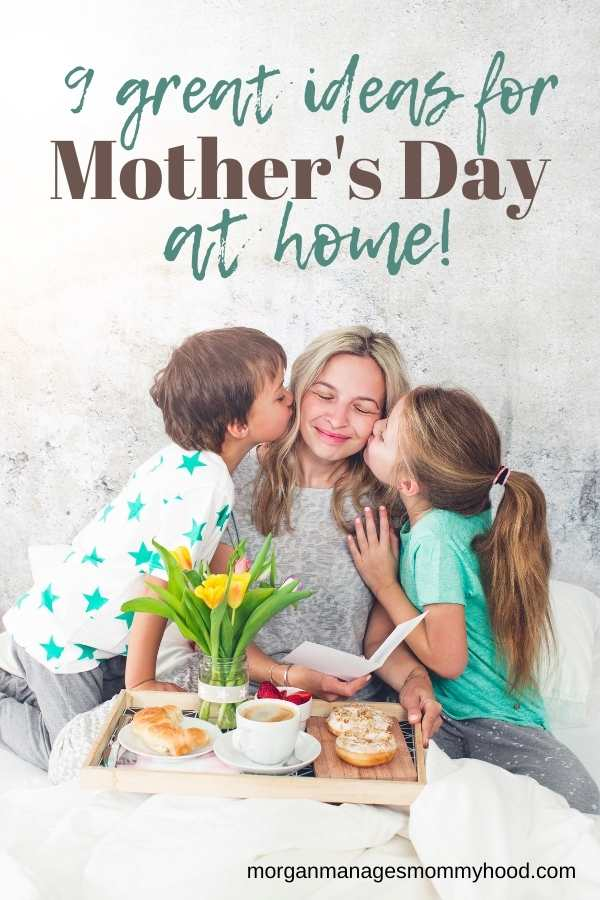a photo of a mom with 2 kids getting breakfast in bed with text overlay reading great ideas for mother's day at home