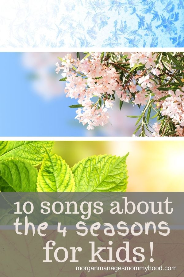 photos of the seasons with text overlay reading 10 songs about the 4 seasons for kids